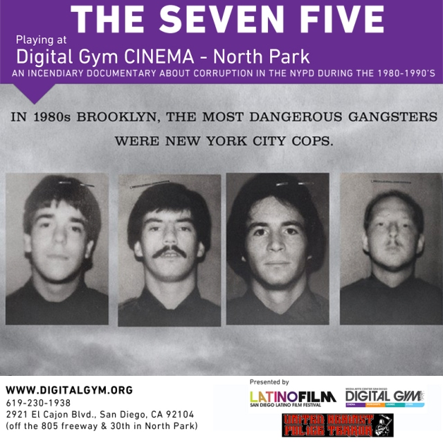 THE SEVEN FIVE @ Digital Gym CINEMA For Michael Dowd, being a police officer wasn't a calling, it was just a job- and, assigned to the 75th Precinct in crime-ridden East New York, not an easy or lucrative one. Seizing the opportunity to profit, he stole money from drug dealers, eventually recruiting his partner into an expanding criminal ring. Their 1992 arrest exposed widespread corruption in the NYPD. Weaving together Dowd's revelatory testimony from the investigation, dramatic surveillance footage and interviews with the primary players, The Seven Five tells his incendiary tale.